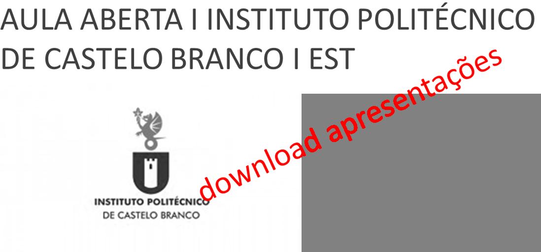 Download apresentações Aula Aberta Castelo Branco