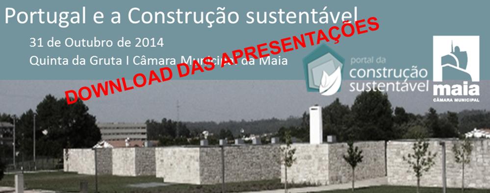 ASPRESENTAÇÕES I PORTUGAL E A CONSTRUÇÃO SUSTENTÁVEL I QUINTA DA GRUTA I 31 DE OUTUBRO