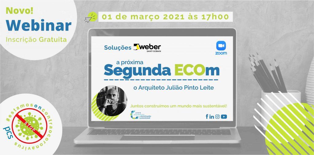 (PT) …a próxima Segunda-feira'ECOm'o arquiteto Julião Pinto Leite | 1 de março 2021